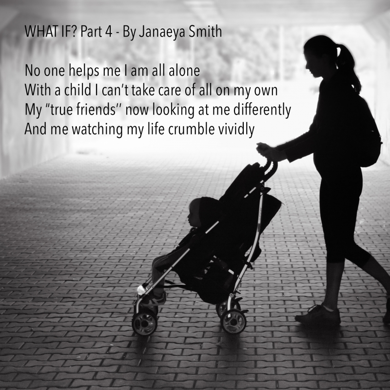 WHAT IF? Part 4 – By Janaeya Smith