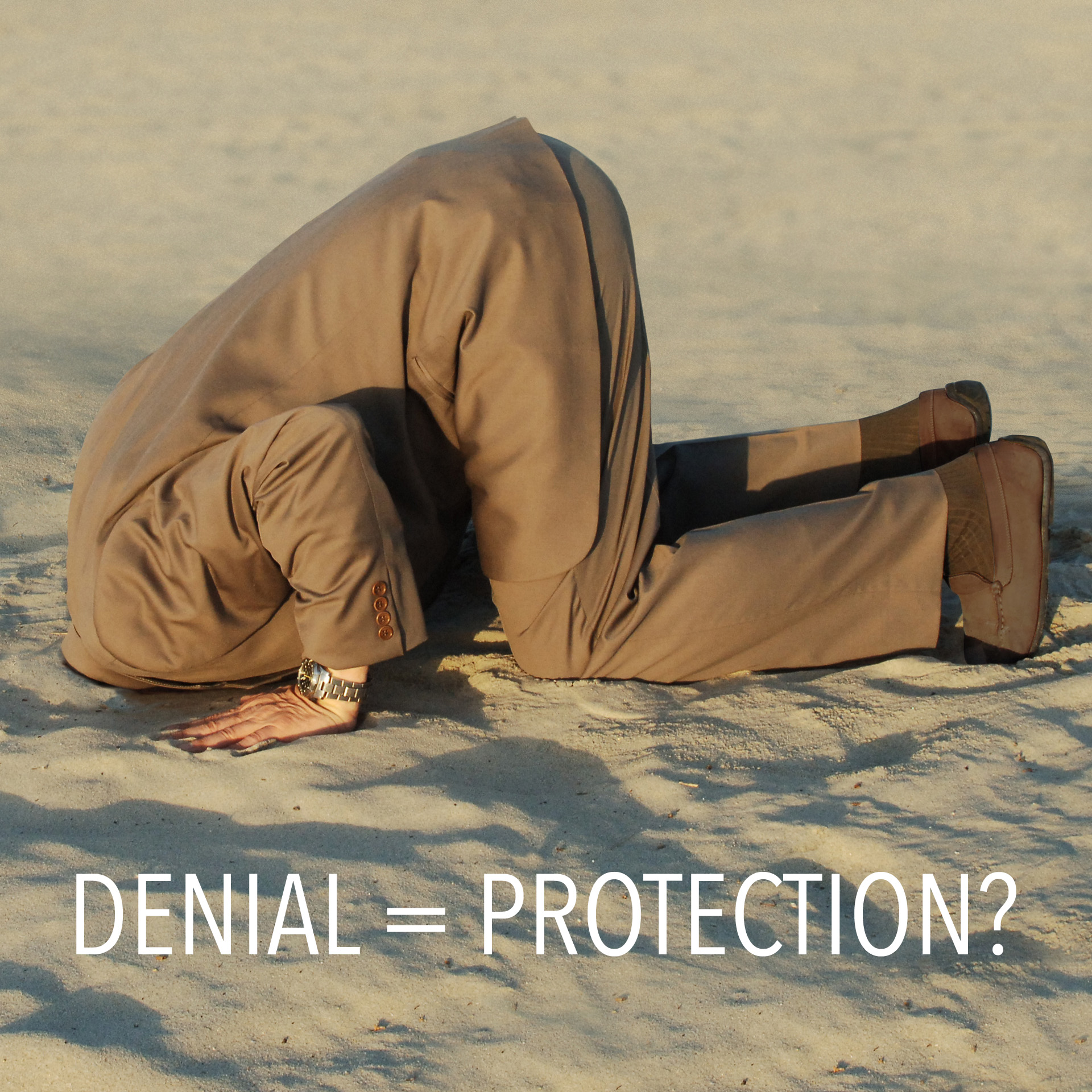 DENIAL = PROTECTION?