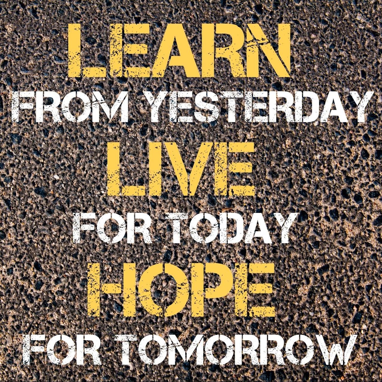 Learn From Yesterday, Live For Today, Hope For Tomorrow - Free Teens Youth - Changing Minds, Transforming Lives