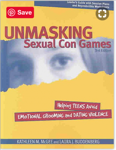 Unmasking Sexual Con Games: Helping Teens Avoid Emotional Grooming and Dating Violence - Free Teens Youth - Changing Minds, Transforming Lives