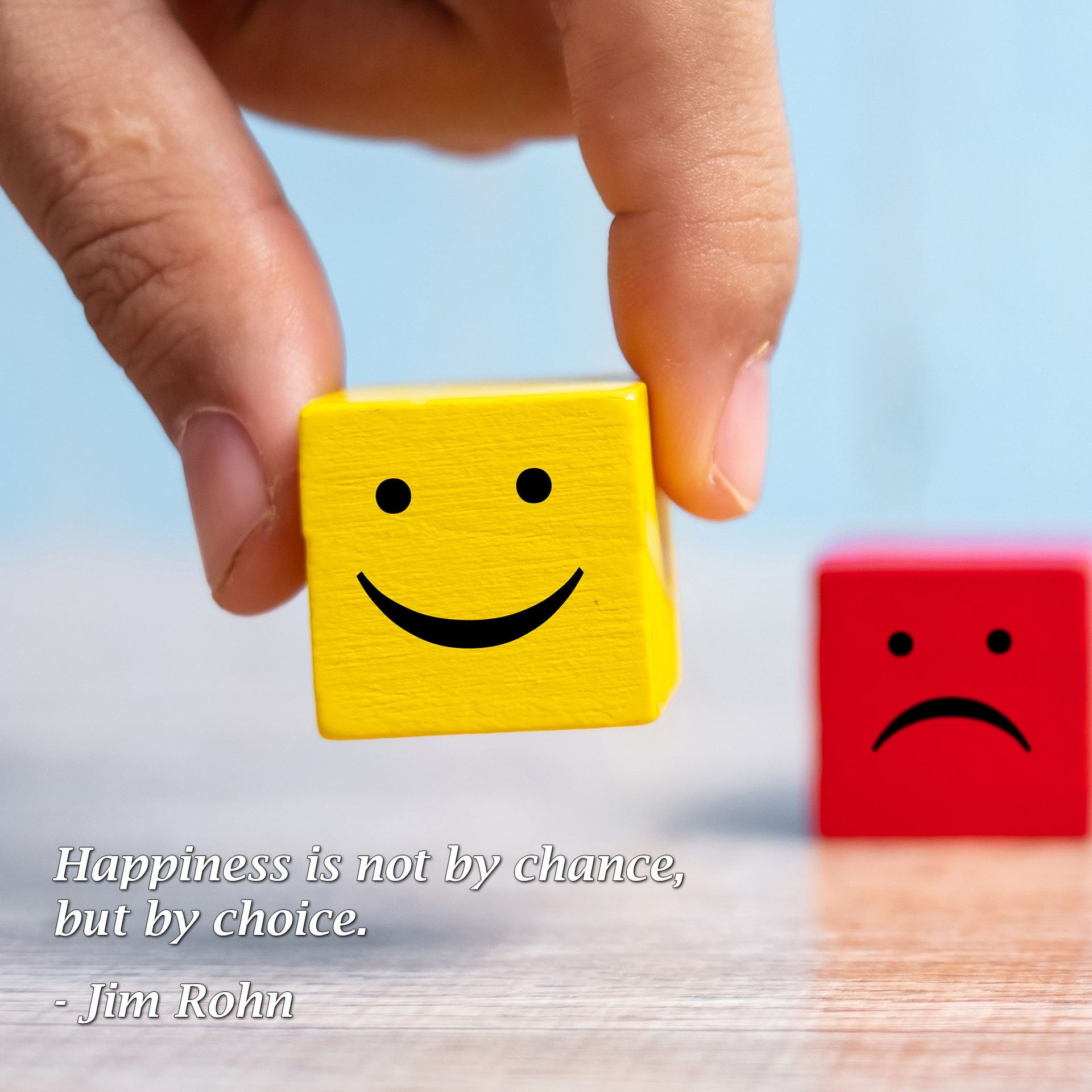 Happiness is not by chance, but by choice. - Jim Rohn - Free Teens Youth - Changing Minds, Transforming Lives