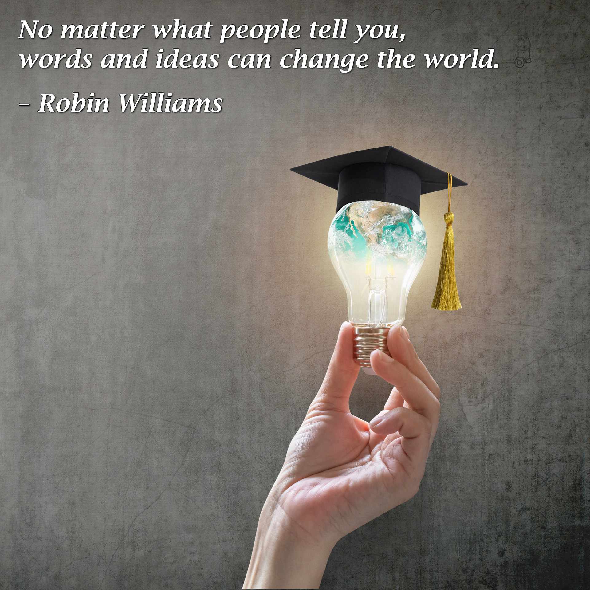 No matter what people tell you, words and ideas can change the world. – Robin Williams - Free Teens Youth - Changing Minds, Transforming Lives